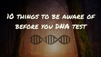 DNA Tests: 10 things to be aware of before you test