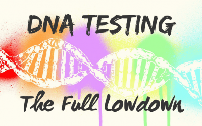 DNA Testing – the full lowdown