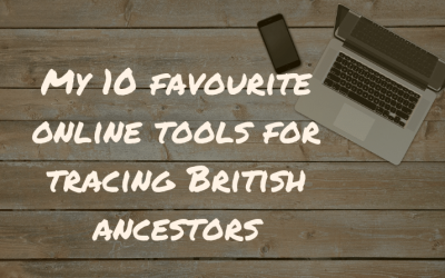 My top 10 favourite online genealogy tools for tracing British ancestors!