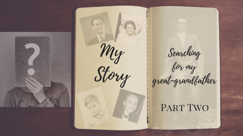 My story – searching for my American great-grandfather (part two)