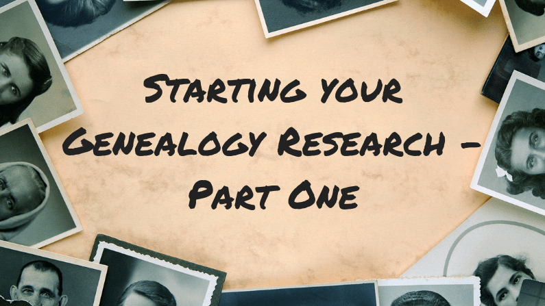Starting your genealogy research – how to get your family tree back to your great-great grandparents – Part one