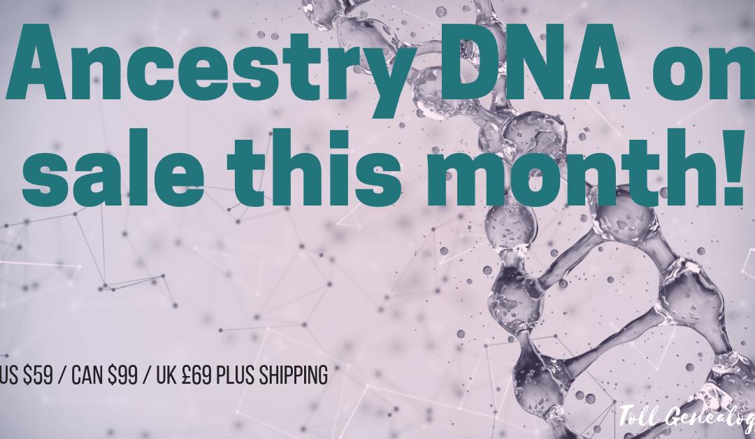 Alert – Ancestry DNA test kits now on sale!!