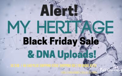 ALERT! My Heritage Black Friday Pricing & Upload DNA before 1 December