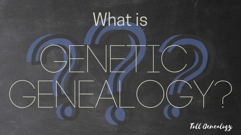 What is genetic genealogy?