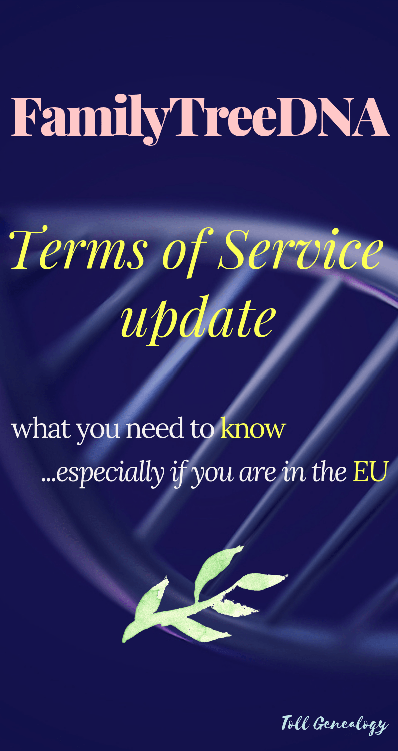 A quick guide to FamilyTreeDNA\'s updated terms of service announced 12 March 2019, explaining new opt-in process to Law Enforcement Matching. Particularly relevant to EU users of FamilyTreeDNA!
